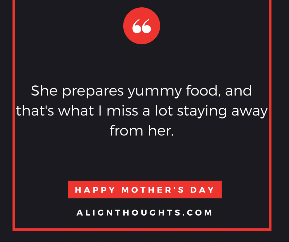 alignthoughts-mother's-day-quotes-Mother's love is eternal (17)