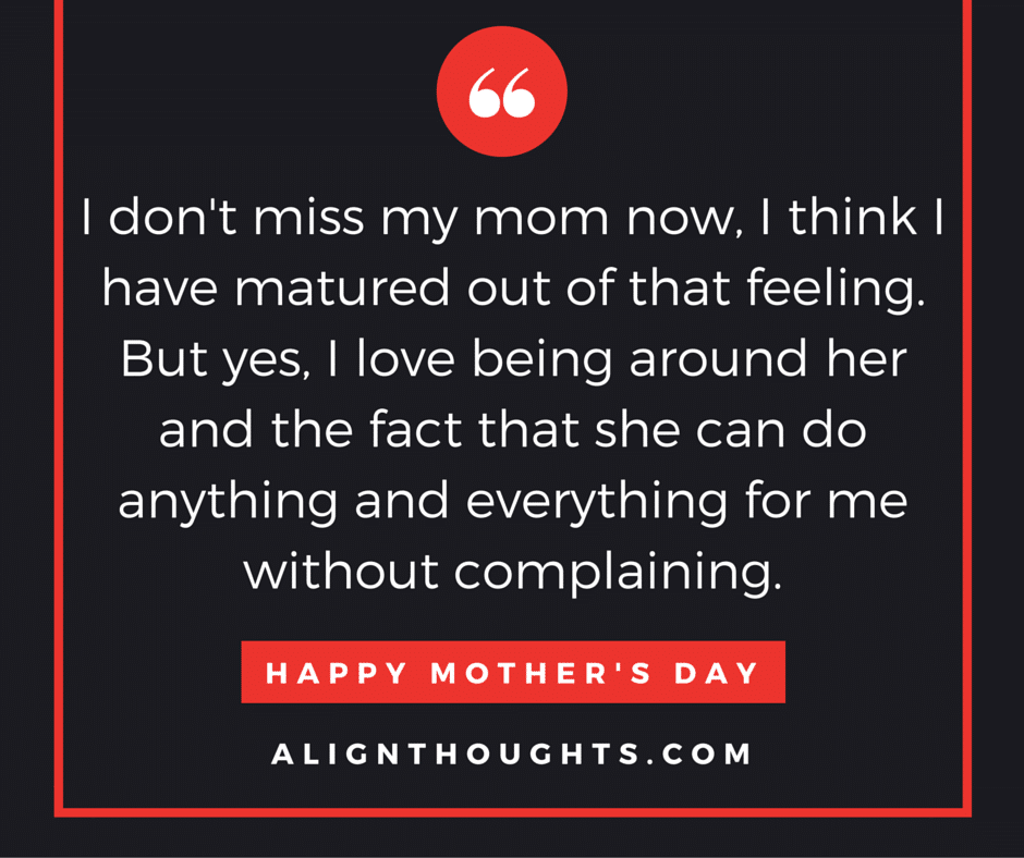 alignthoughts-mother's-day-quotes-Mother's love is eternal (20)