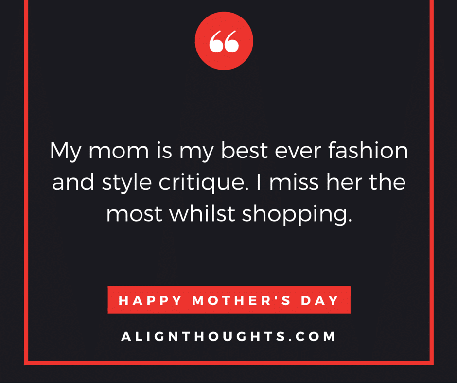 alignthoughts-mother's-day-quotes-Mother's love is eternal (21)
