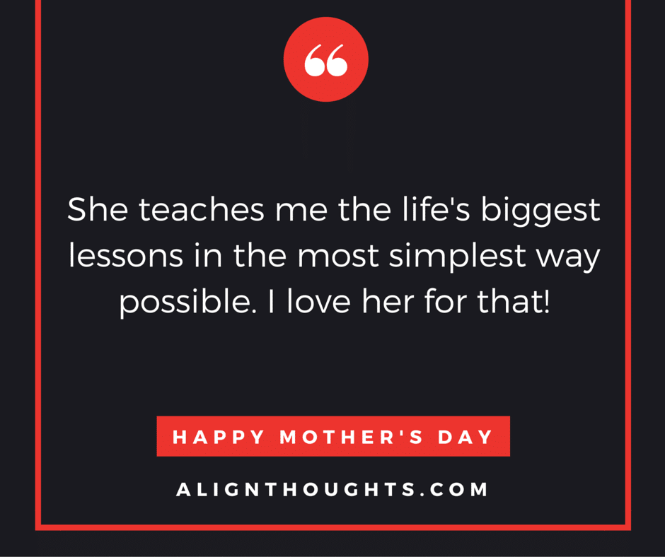 alignthoughts-mother's-day-quotes-Mother's love is eternal1