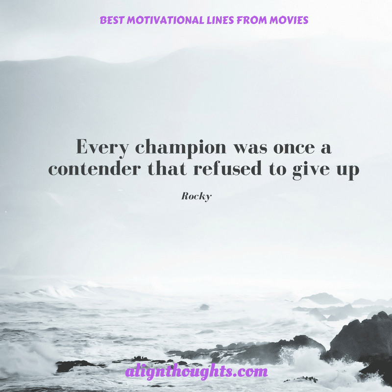 Motivational Dialogues From Movies That Will Awaken You (13)