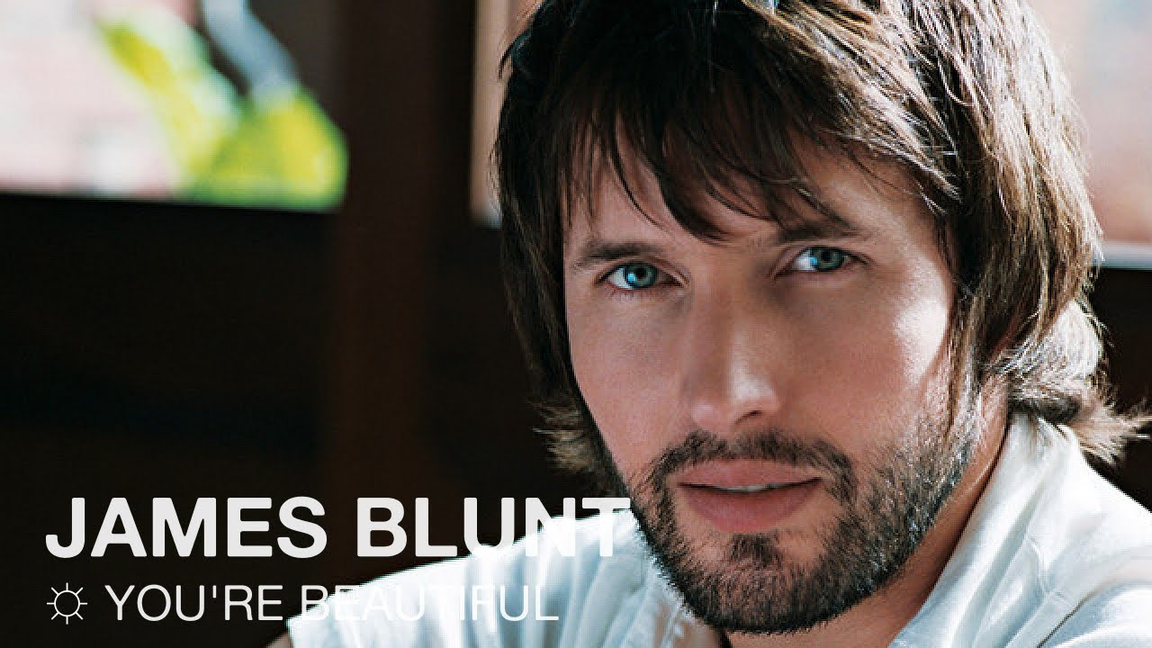 you are beautiful james blunt