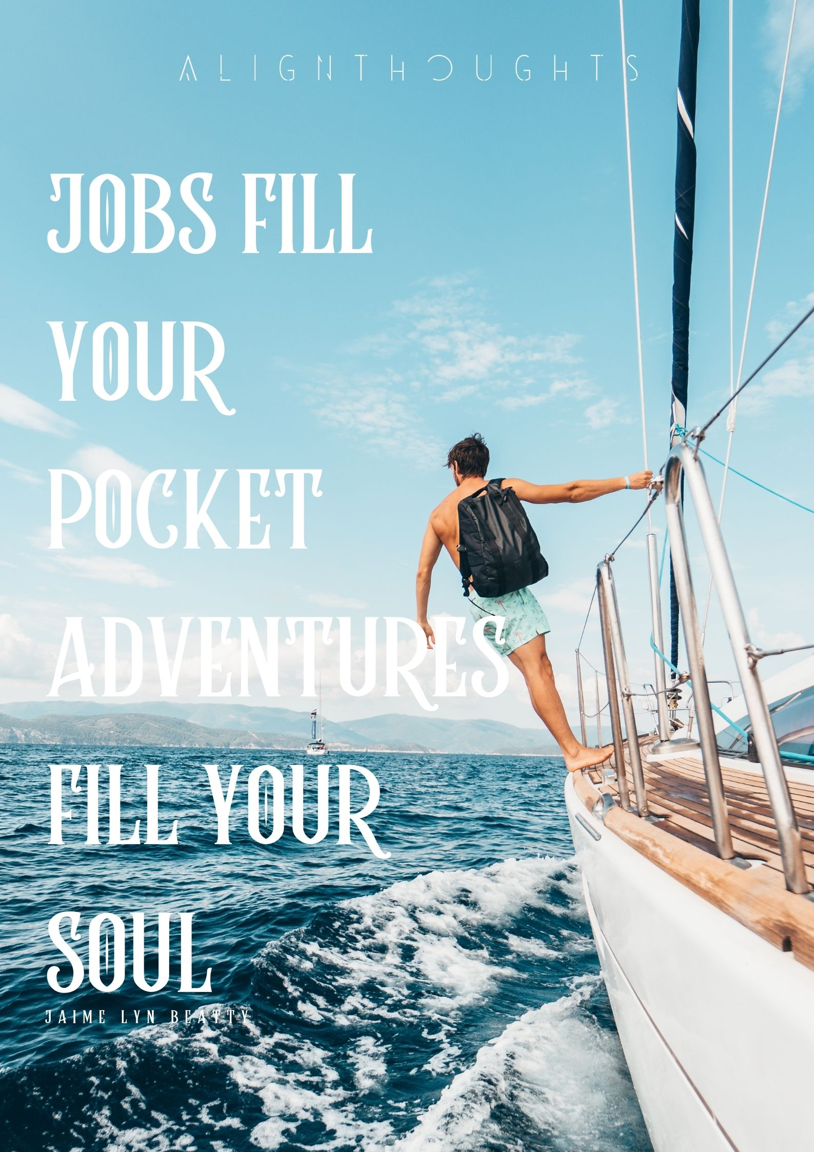 jobs fill your pocket adventures fill your soul quote-alignthoughts