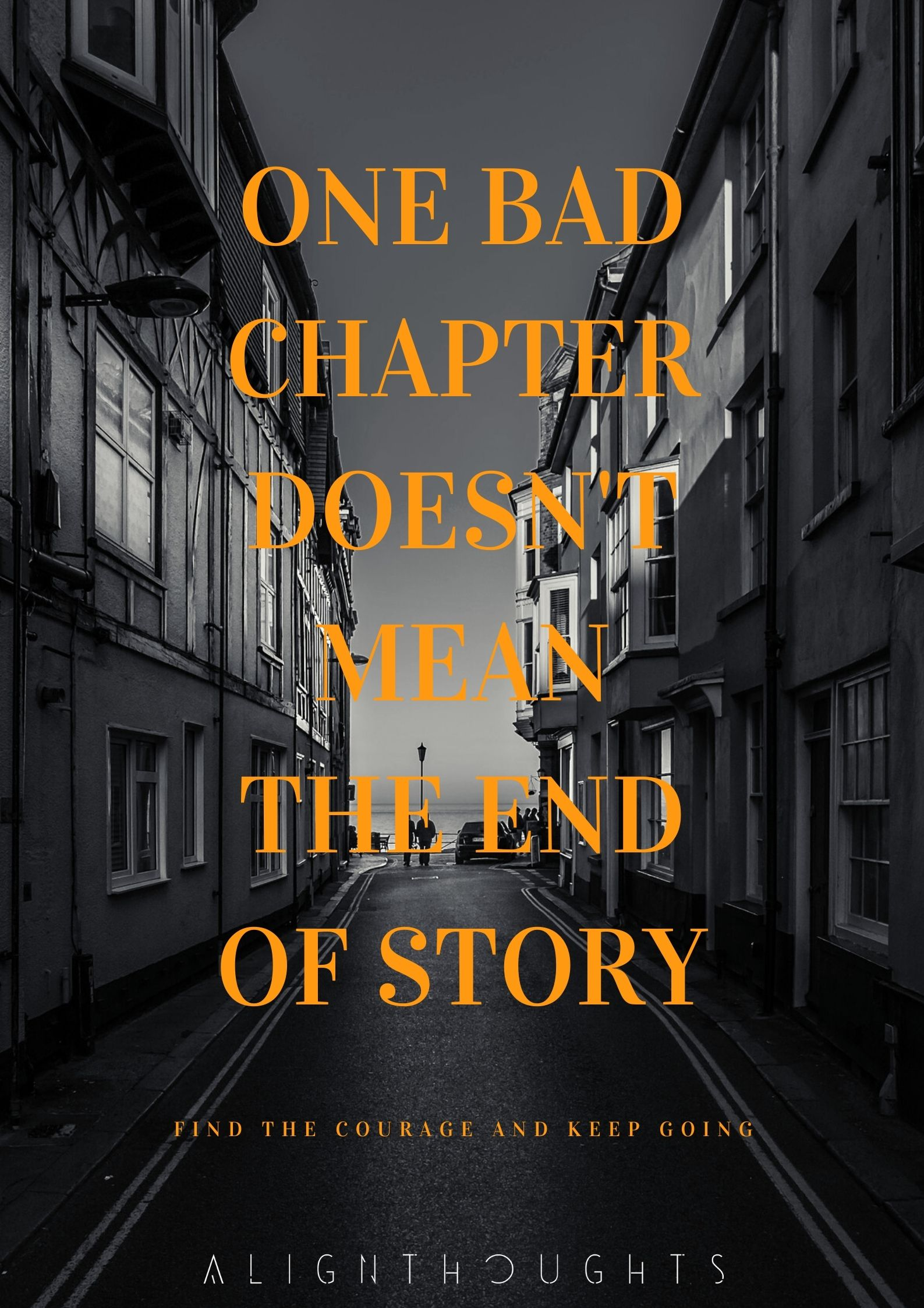 life's one bad chapter is not the end of the story-alignthoughts