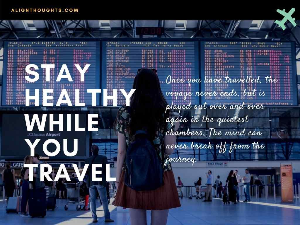 STAYING HEALTHY WHEN TRAVELLING