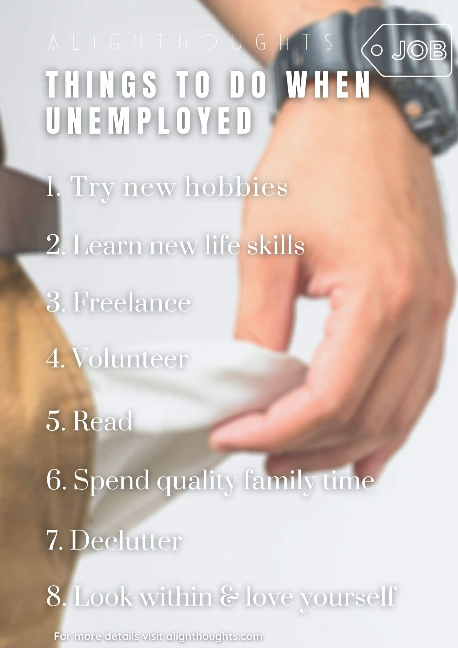 things to do when being unemployed-alignthoughts-i am currently unemployed and looking for work